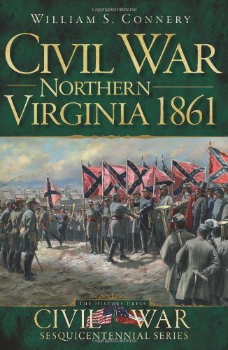 Northern Virginia 1861 (Civil War Sesquicentennial): Connery, William S.