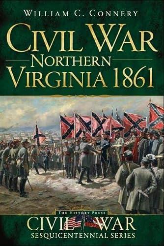 9781609493523: Northern Virginia 1861 (Civil War Sesquicentennial)