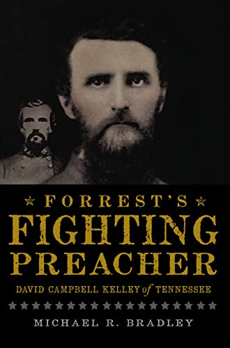 9781609493837: Forrest's Fighting Preacher:: David Campbell Kelley of Tennessee (Civil War Series)