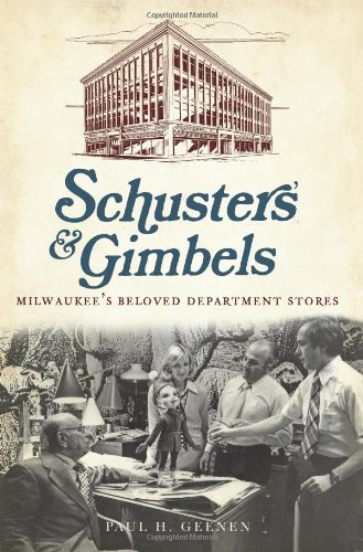 9781609493899: Schuster's and Gimbels:: Milwaukee's Beloved Department Stores (Landmarks)