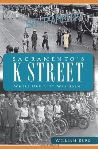 9781609494254: Sacramento's K Street: Where Our City Was Born