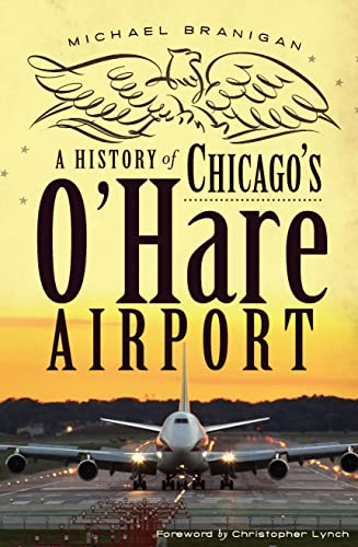 9781609494346: A History of Chicago's O'Hare Airport (Landmarks)