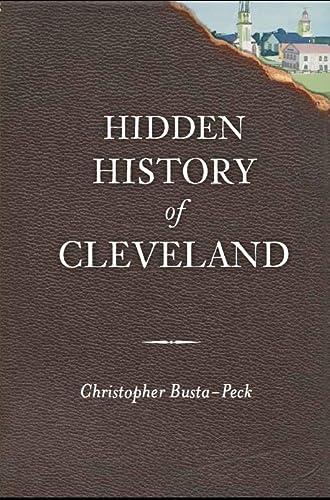 Hidden History of Cleveland: Busta-Peck, Christopher
