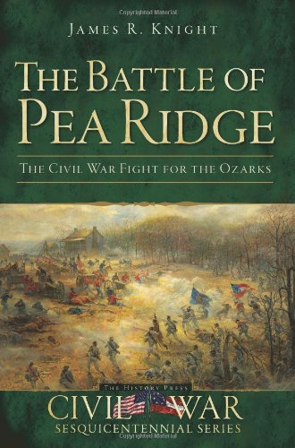 9781609494476: The Battle of Pea Ridge: The Civil War Fight for the Ozarks (Civil War Series)