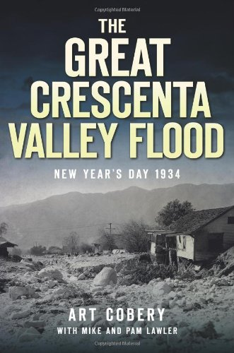 The Great Crescenta Valley Flood: New Year's Day 1934: Cobery, Art