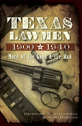 9781609494520: Texas Lawmen, 1900-1940: More of the Good and the Bad