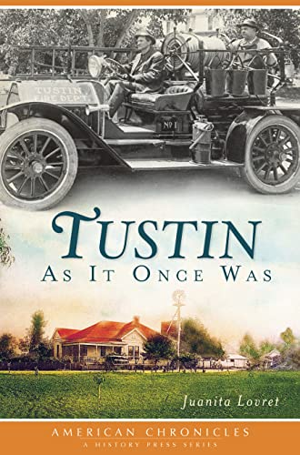 9781609494612: Tustin As It Once Was (American Chronicles)