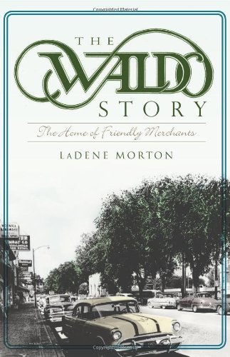 9781609494728: The Waldo Story:: The Home of Friendly Merchants (Brief History)