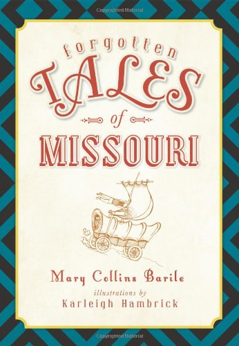 FORGOTTEN TALES OF MISSOURI: Mary Collins Barile