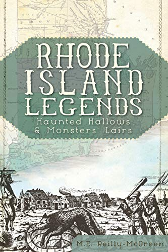 9781609494773: Rhode Island Legends:: Haunted Hallows & Monsters' Lairs