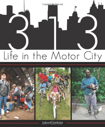 9781609494902: 313: Life in the Motor City