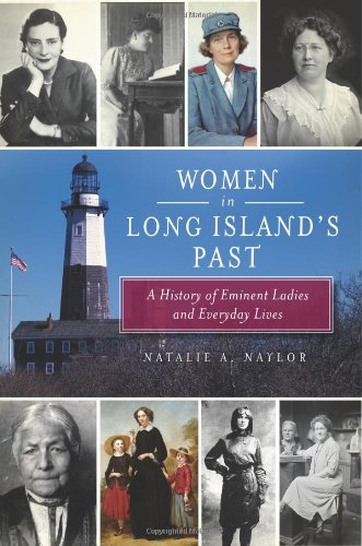 9781609494995: Women in Long Island's Past: A History of Eminent Ladies and Everyday Lives