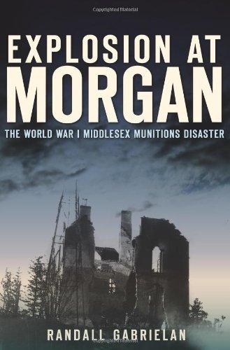 Explosion at Morgan:: The World War I: Gabrielan, Randall