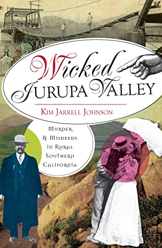 9781609495206: Wicked Jurupa Valley:: Murder and Misdeeds in Rural Southern California