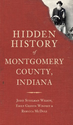 9781609495220: Hidden History of Montgomery County, Indiana