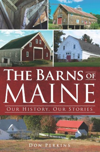 The Barns of Maine: Our History, Our Stories: Perkins, Don