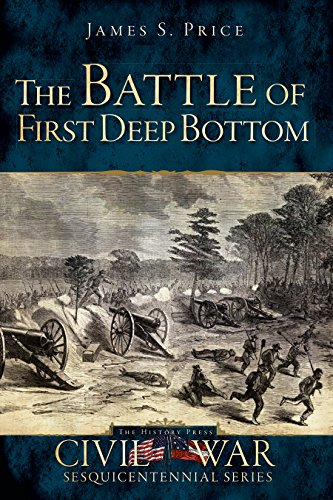 The Battle of First Deep Bottom (Civil War Sesquicentennial): Price, James S.