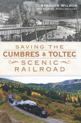 Saving the Cumbres and Toltec Scenic Railroad: Wilson, Spencer
