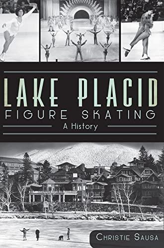 9781609495657: Lake Placid Figure Skating: A History (Sports History)