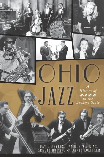 Ohio Jazz: A History of Jazz in the Buckeye State (1609495756) by Meyers, David