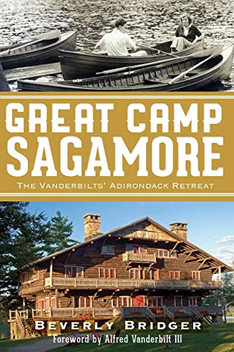 9781609495893: Great Camp Sagamore:: The Vanderbilts' Adirondack Retreat (Landmarks)