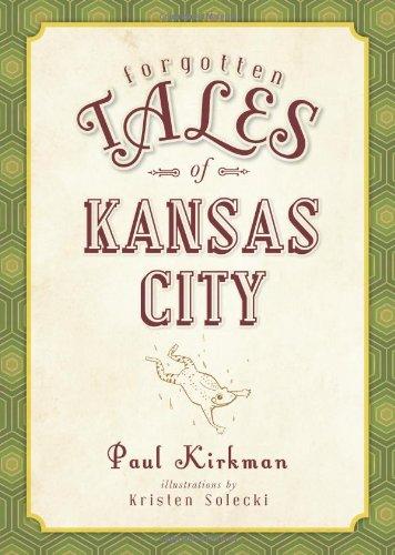 9781609496159: Forgotten Tales of Kansas City