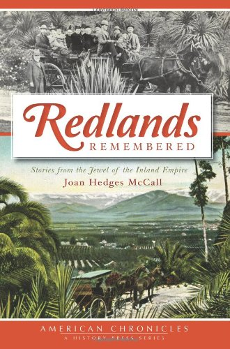 9781609496180: Redlands Remembered: Stories from the Jewel of the Inland Empire (American Chronicles)