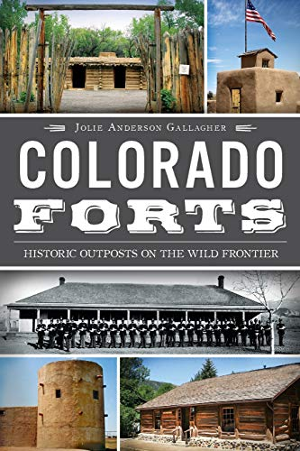 9781609496609: Colorado Forts: Historic Outposts on the Wild Frontier