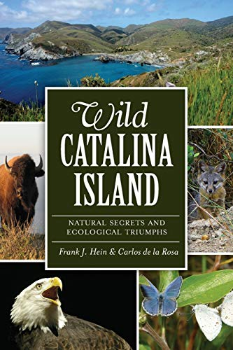 9781609496630: Wild Catalina Island:: Natural Secrets and Ecological Triumphs (Natural History)