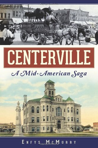 Centerville: A Mid-American Saga (Paperback): Enfys McMurry