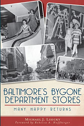 9781609496678: Baltimore's Bygone Department Stores: Many Happy Returns (Landmarks)