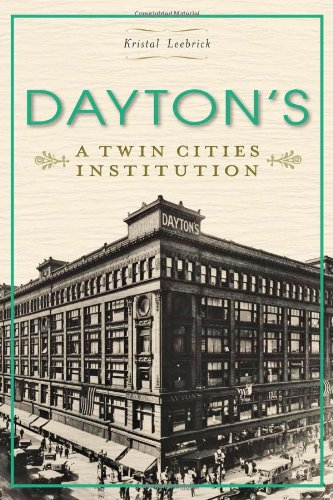 9781609496722: Dayton's: A Twin Cities Institution (Landmark Department Stores)