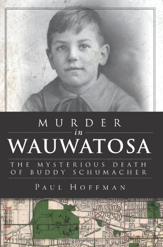 9781609496739: Murder in Wauwatosa: The Mysterious Death of Buddy Schumacher (True Crime)