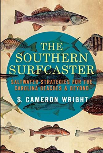 9781609496777: The Southern Surfcaster: Saltwater Strategies for the Carolina Beaches & Beyond