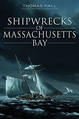 9781609496791: Shipwrecks of Massachusetts Bay (Disaster)
