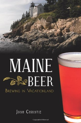 9781609496838: Maine Beer:: Brewing in Vacationland (American Palate)