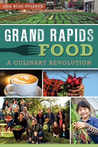 9781609497316: Grand Rapids Food:: A Culinary Revolution (American Palate)