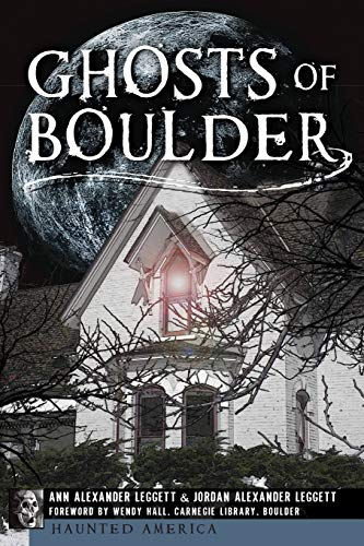 Ghosts of Boulder: Ann Alexander Leggett;