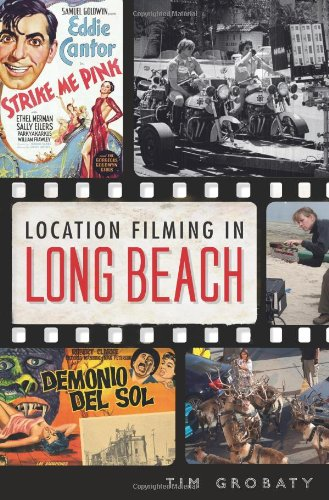 9781609497408: Location Filming in Long Beach