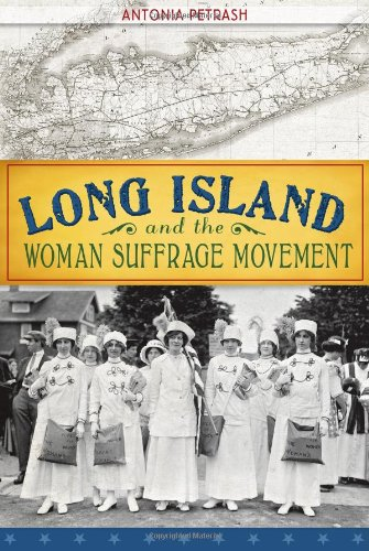9781609497682: Long Island and the Woman Suffrage Movement