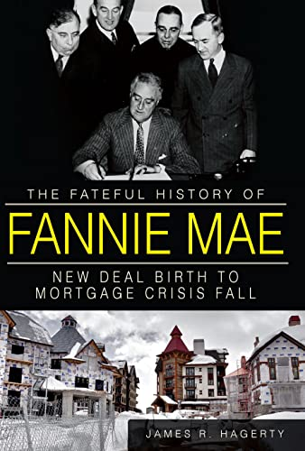 9781609497699: The Fateful History of Fannie Mae:: New Deal Birth to Mortgage Crisis Fall