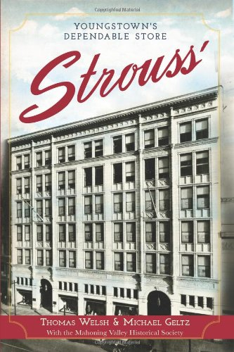 9781609497996: Strouss':: Youngstown's Dependable Store (Landmarks)