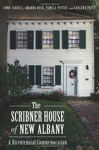 The Scribner House of New Albany: A Bicentennial Commemoration: Caudill, Anne