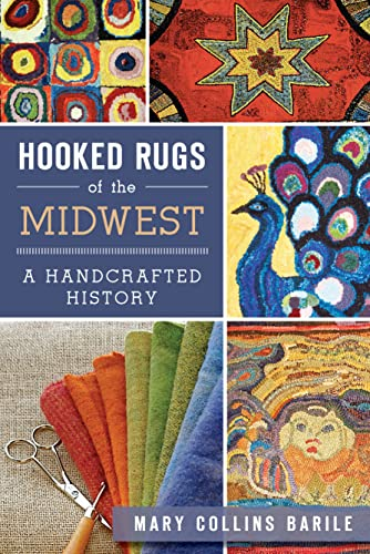 9781609498177: Hooked Rugs of the Midwest:: A Handcrafted History