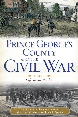 9781609498481: Prince George's County and the Civil War:: Life on the Border (Civil War Series)