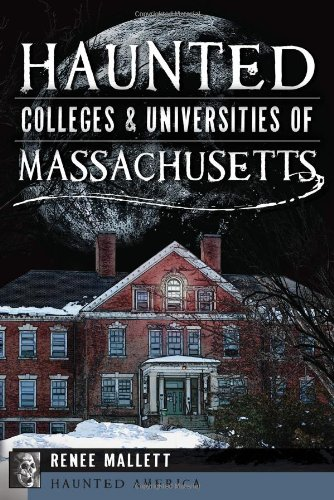 9781609498498: Haunted Colleges and Universities of Massachusetts (Haunted America)
