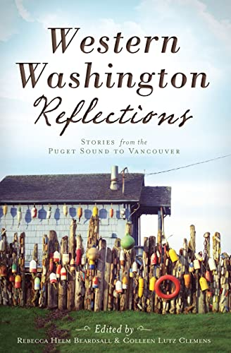 9781609498528: Western Washington Reflections:: Stories from the Puget Sound to Vancouver