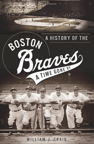 9781609498573: A History of the Boston Braves: A Time Gone By (Sports)