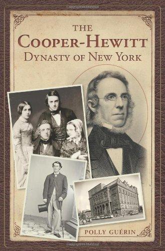 9781609498603: The Cooper-Hewitt Dynasty of New York