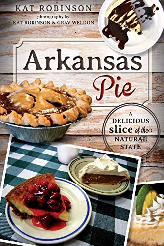 9781609498764: Arkansas Pie:: A Delicious Slice of The Natural State (American Palate)